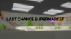 Last Chance Supermarket para Windows download - Baixe Fácil