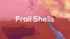 Frail Shells para Linux download - Baixe Fácil