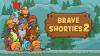 Brave Shorties 2 - Baixe Fácil
