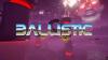 Ballistic download - Baixe Fácil