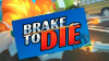 Brake To Die para Android download - Baixe Fácil