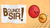 Bounce Sir para Android download - Baixe Fácil