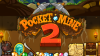Pocket Mine 2 para Android download - Baixe Fácil