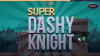 Super Dashy Knight para Android download - Baixe Fácil