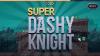 Super Dashy Knight para Android download - Baixe Fácil