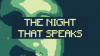 The Night That Speaks para Mac download - Baixe Fácil