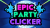 Epic Party Clicker para Android download - Baixe Fácil