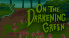 On the Darkening Green para Mac download - Baixe Fácil