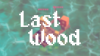 Last Wood para Windows download - Baixe Fácil