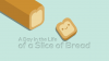 A Day in the Life of a Slice of Bread para Mac download - Baixe Fácil