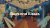 Bugs and Kisses para Windows download - Baixe Fácil