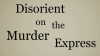 Disorient On The Murder Express download - Baixe Fáci