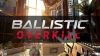 Ballistic Overkill para Windows download - Baixe Fácil