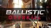 Ballistic Overkill para Windows download - Baixe Fácil