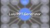 Lula PPT Generator - Baixe Fácil