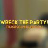 Baixar Wreck the Party! Thanksgiving Edition