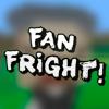 Fan Fright!