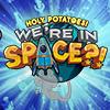 Baixar Holy Potatoes! We're in Space?!