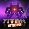 Baixar Titan Attacks!