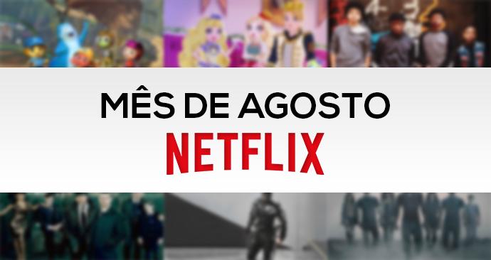 Agosto: estreias na Netflix